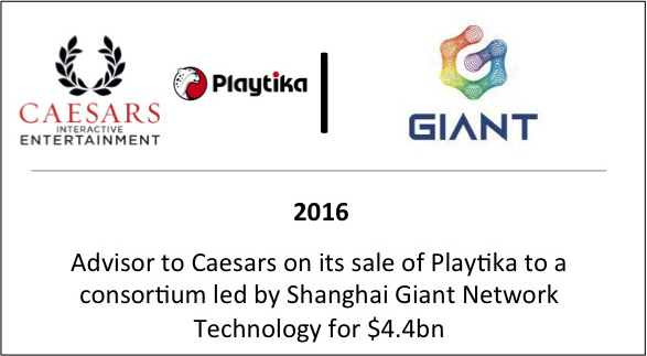 2016 Advisor to Caeasars on its sale of Playtika to a consortium led by Shanghai Giant Network Technology for $4.4bn