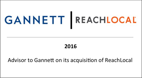 2016 Advisor to Gannett on its acquisition of ReachLocal
