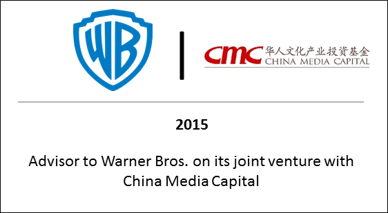 2015 Advisor to Warner Bros on its joint venture with China Media Capital
