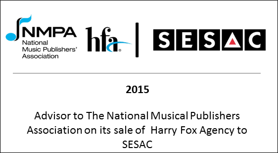 2015 Advisor to The National Musical Publishers Association on its sale of Harry Fox Agency to SESAC
