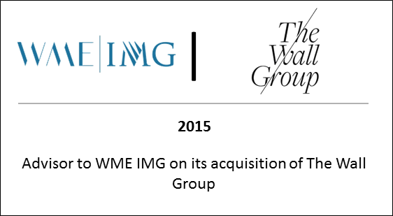 2015 Advisor to WME IMG on its acquisition of The Wall Group