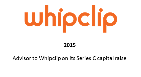2015 Advisor to Whipclip on its Series C capital raise