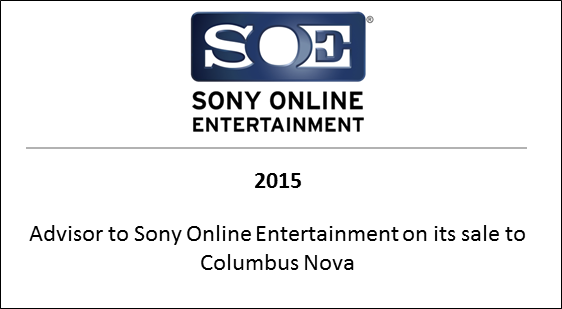 2015 Advisor to Sony Online Entertainment on its sale to Columbus Nova