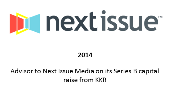 2014 Advisor to Next Issue Media on its Series B capital raise from KKR