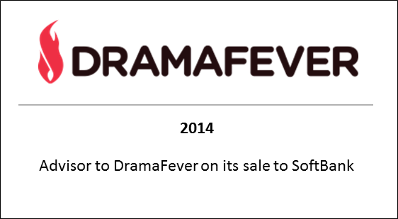 2014 Advisor to DramaFever on its sale to Softbank