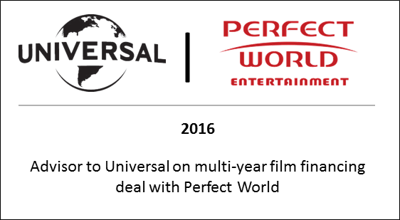 2016 Advisor to Universal on multi-year film financing deal with Perfect World