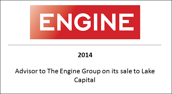2014 Advisor to The Engine Group on its sale to Lake Capital