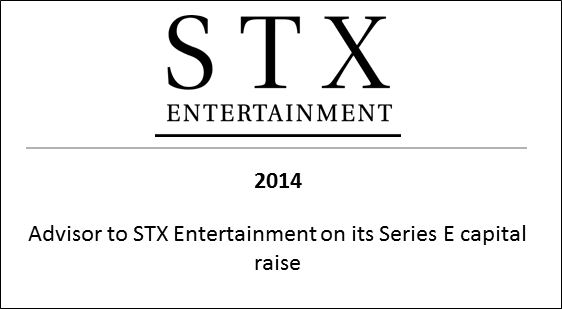 2014 Advisor to STX Entertainment on its Series E capital raise