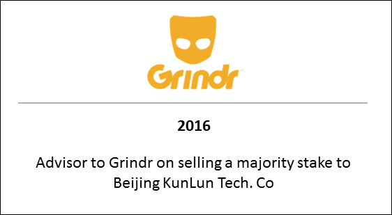2016 Advisor to Grindr on selling a majority stake to Beijing KunLun Tech. Co