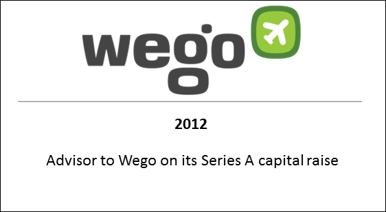 2012 Advisor to Wego on its Series A capital raise