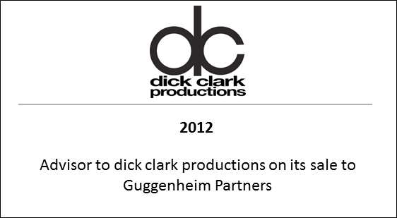2012 Advisor to dick clark productions on its sale to Guggenheim Partners