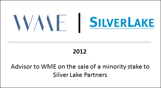 2012 Advisor to WME on the sale of a minority stake to Sliver Lake Partners