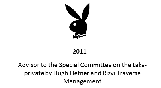 2011 Advisor to the Special Committee on the take-private by Hugh Hefner and Rizvi Traverse Management