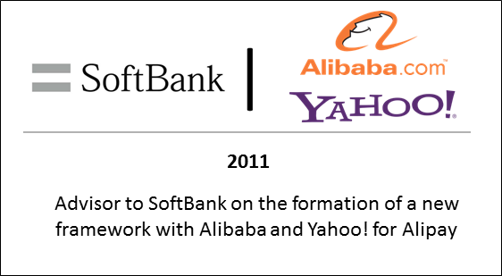 2011 Advisor to SoftBank on the formation of a new framework with Alibaba and Yahoo! for Alipay