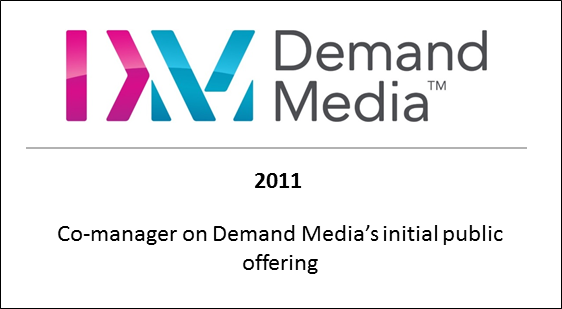 2011 Co-manager on Demand Media's initial public offering