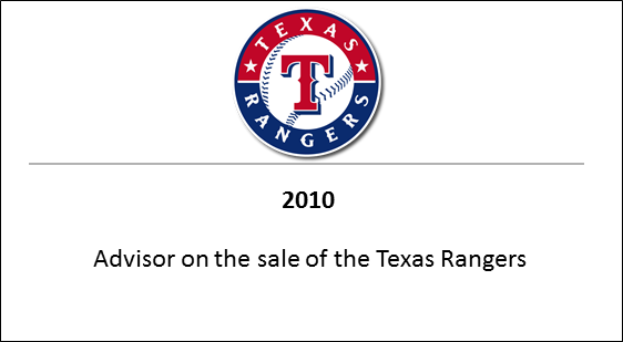2010 Advisor on the sale of the Texas Rangers