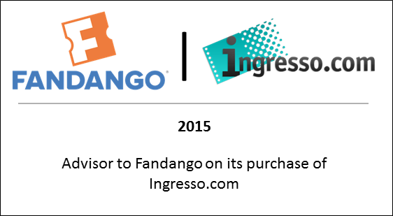 2015 Advisor to Fandango on its purchase of Ingresso.com