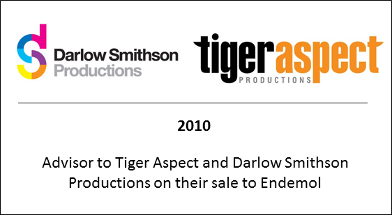 2010 Advisor to Tiger Aspect and Darlow Smithson Productions on their sale to Endemol