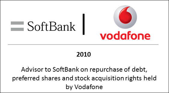 2010 Advisor to SoftBank on repurchase of debt, preferred shares and stock acquisition rights held. by Vodafone