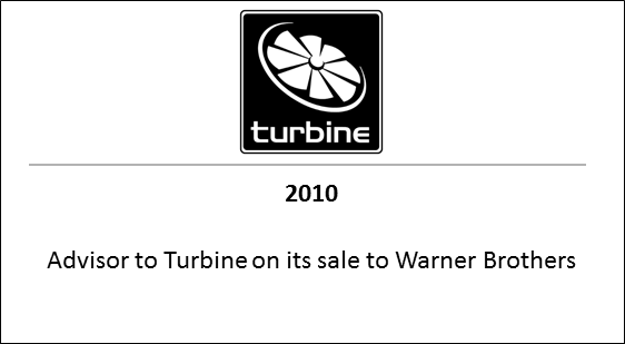 2010 Advisor to Turbine on its sale to Warner Brothers