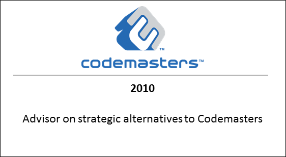 2010 Advisor on strategic alternatives to Codemasters