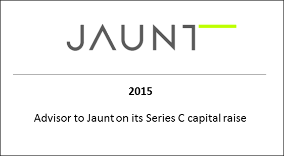 2015 Advisor to Jaunt on its Series C capital raise