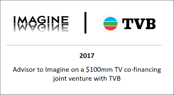 2017 Advisor to Imagine on a $100mm TV co-financing joint venture with TVB