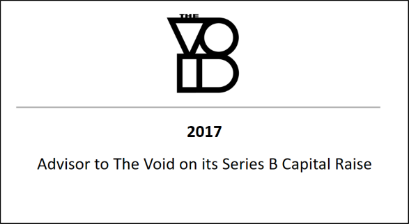 2017 Advisor to The Void on its Series B Capital Raise