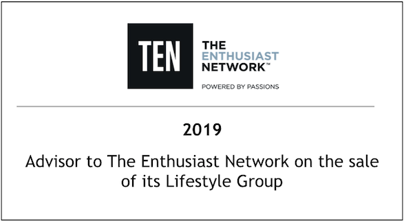 2019 Advisor to The Enthusiast Network on the sale of its Lifestyle Group