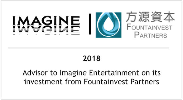 2018 Advisor to Imagine Entertainment on its investment from Fountainvest Partners