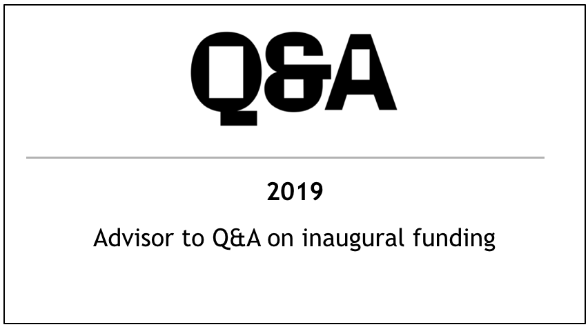 2019 Advisor to Q&A on inaugural funding