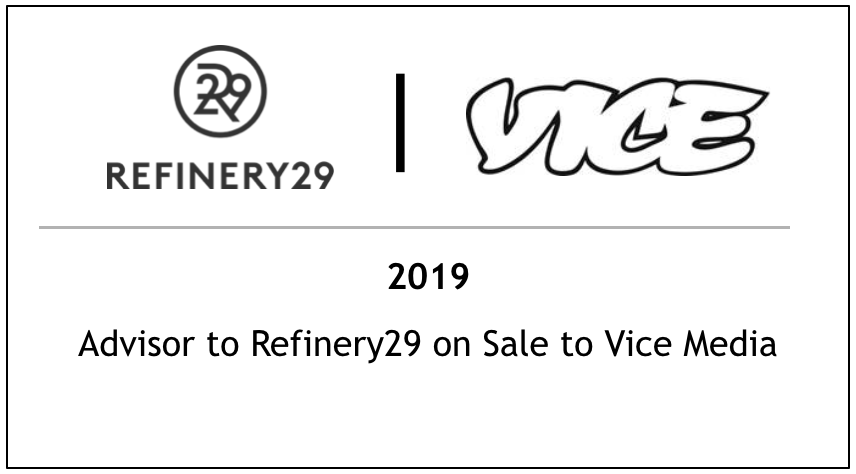 2019 Advisor to Refinery29 on Sale to Vice Media