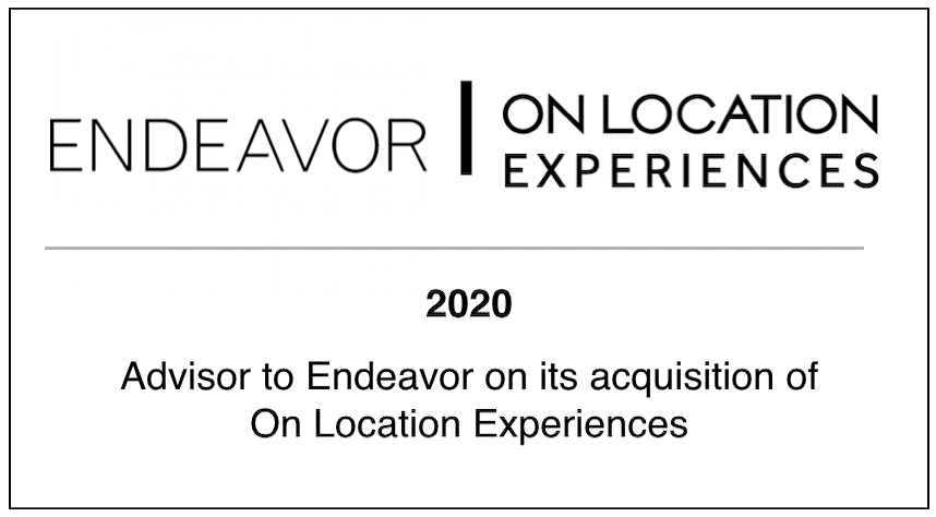 2020 Advisor to Endeavor on it's acquisition of On Location Experiences
