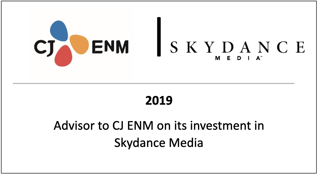 2019 Advisor to CJ ENM on its investment in Skydance Media