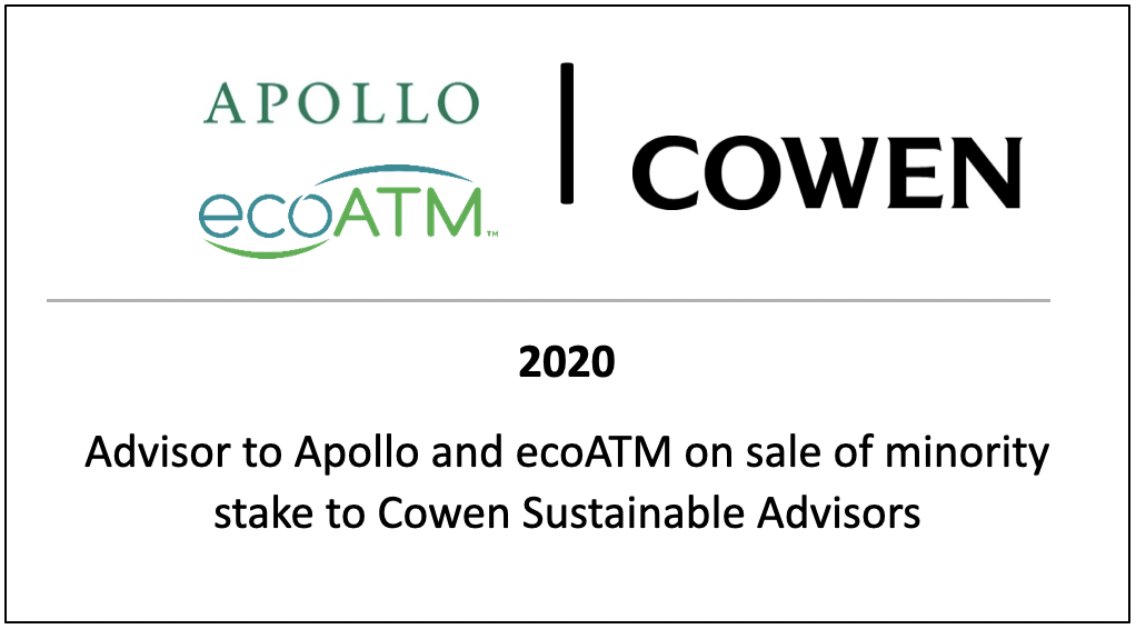 Advisor to Apollo and ecoATM on sale of minority stake to Cowen Sustainable Advisors