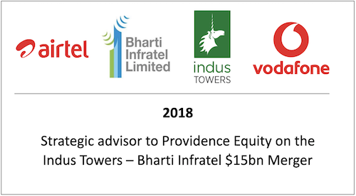 Strategic advisor to Providence Equity on the Indus Towers - Bharti Infratel $15bn Merger