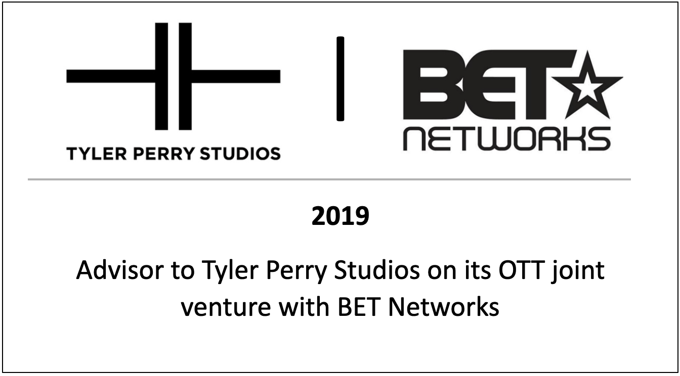Advisor to Tyler Perry Studios on its OTT joint venture with BET Networks