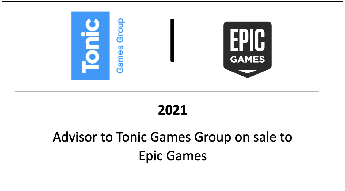 Advisor to Tonic Games Group on sale to Epic Games
