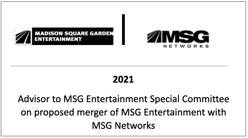 Advisor to MSG Entertainment Special Committee on proposed merger of MSG Entertainment with MSG Networks