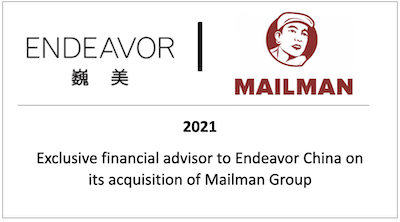 Exclusive financial advisor to Endeavor China on its acquisition of Mailman Group