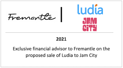 Exclusive financial advisor to Freemantle on the proposed sale of Ludia to Jam City