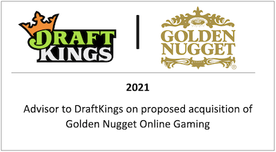 Advisor to DraftKings on proposed acquisition of Golden Nugget Online Gaming