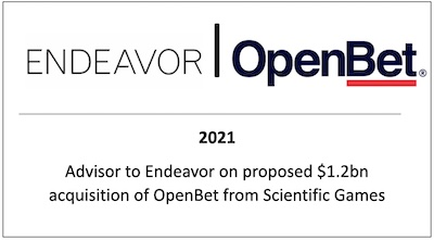 Advisor to Endeavor on proposed $1.2bn acquisition of OpenBet from Scientific Games