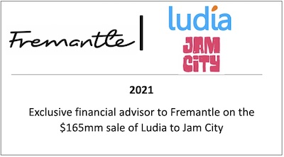 Exclusive financial advisor to Freemantle on the $165mm sale of Ludia to Jam City